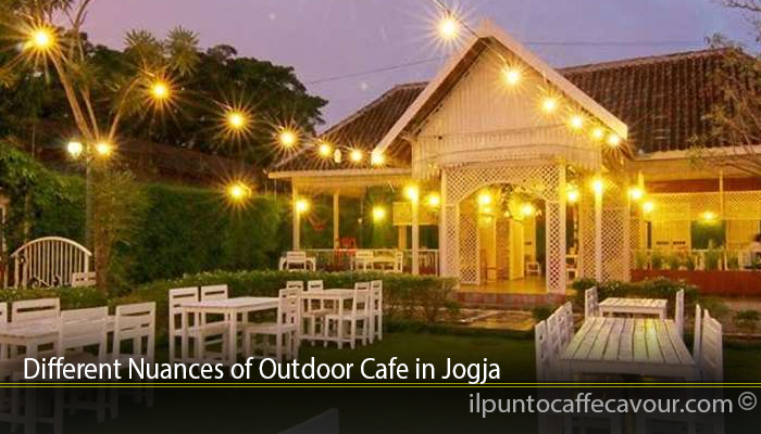 Different Nuances of Outdoor Cafe in Jogja